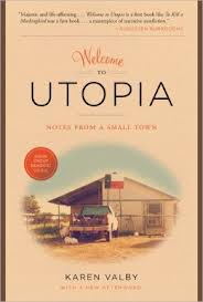 Karen Valby – Welcome to Utopia – Notes From a Small Town